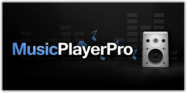 Music PlayerPro 2.33 + WidgetPack 2.3 + ID3Fixer 2.5.1